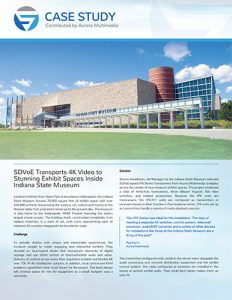 SDVoE case study - Indiana State Museum