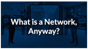 SDVoE LIVE! Episode 2 – What is a Network, Anyway?