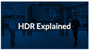 SDVoE LIVE! Episode 4 – HDR Explained