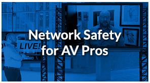 SDVoE LIVE! Episode 10 – Network Safety for AV Pros