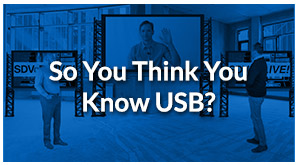 SDVoE LIVE! Episode 12 – So You Think You Know USB?